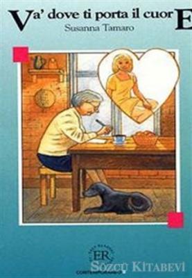 Susanna Tamaro - Va'Dove Ti Porta Il Cuore | Sözcü Kitabevi