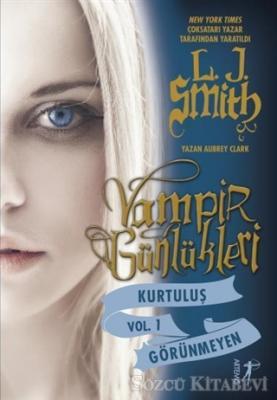 Vampir Günlükleri Kurtuluş Vol.1: Görünmeyen