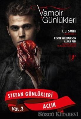 Vampir Günlükleri - Stefan Günlükleri Vol: 3 - Açlık
