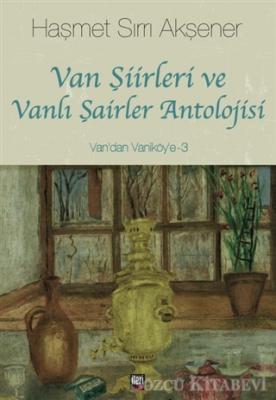 Van Şiirleri ve Vanlı Şairler Antolojisi