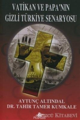 Vatikan ve Papa'nın Gizli Türkiye Senaryosu