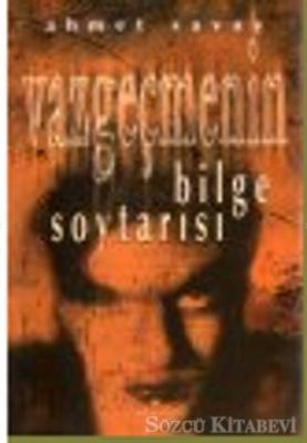 Ahmet Savaş - Vazgeçmenin Bilge Soytarısı | Sözcü Kitabevi
