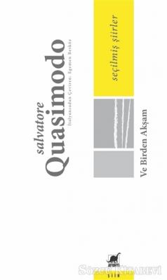 Salvatore Quasimodo - Ve Birden Akşam | Sözcü Kitabevi