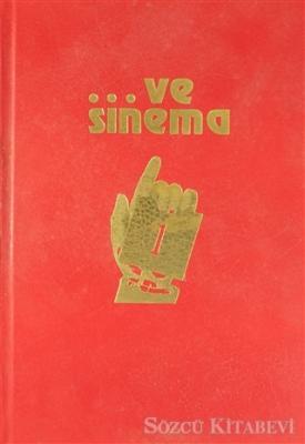 ...Ve Sinema (1.2.3. Cilt)