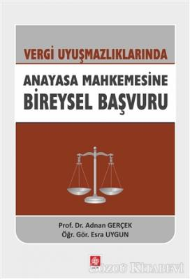 Vergi Uyuşmazlıklarında Anayasa Mahkemesine Bireysel Başvuru
