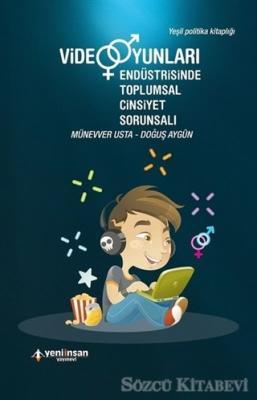 Doğuş Aygün - Video Oyunları Endüstrisinde Toplumsal Cinsiyet Sorunsalı | Sözcü Kitabevi