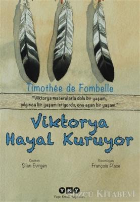 Timothee de Fombelle - Viktorya Hayal Kuruyor | Sözcü Kitabevi