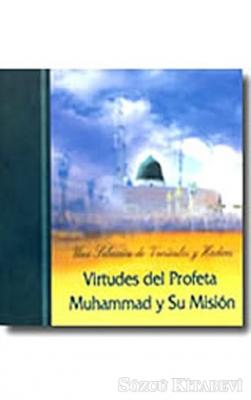 Virtudes del Profeta Muhammad y Su Mision