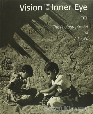 Vision from the Inner Eye - The Photographic Art of A L Syed