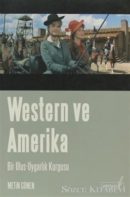 Metin Gönen - Western ve Amerika Bir Ulus - Uygarlık Kurgusu | Sözcü Kitabevi