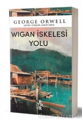 George Orwell - Wigan İskelesi Yolu | Sözcü Kitabevi
