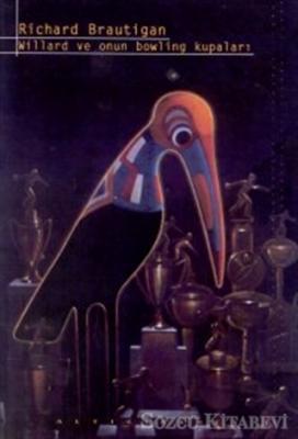 Richard Brautigan - Willard ve Onun Bowling Kupaları | Sözcü Kitabevi