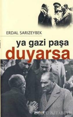 Ya Gazi Paşa Duyarsa