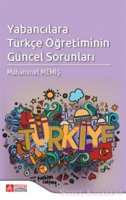 Muhammet Memiş - Yabancılara Türkçe Öğretiminin Güncel Sorunları | Sözcü Kitabevi