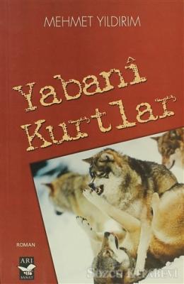 Mehmet Yıldırım - Yabani Kurtlar | Sözcü Kitabevi