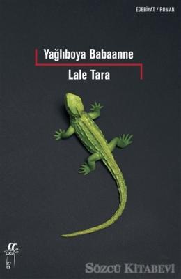 Lale Tara - Yağlıboya Babaanne | Sözcü Kitabevi