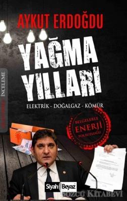 Aykut Erdoğdu - Yağma Yıllar   Sözcü Kitabevi