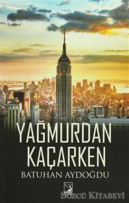 Batuhan Aydoğdu - Yağmurdan Kaçarken | Sözcü Kitabevi