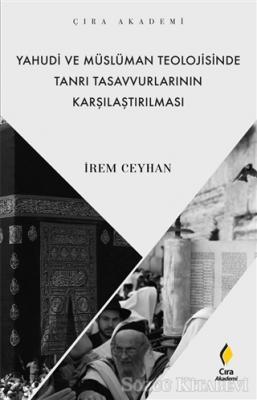 Yahudi ve Müslüman Teolojisinde Tanrı Tasavvurlarının Karşılaştırılması