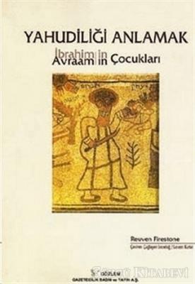 Reuven Firestone - Yahudiliği Anlamak | Sözcü Kitabevi
