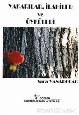Sara Yanarocak - Yakarılar, İlahiler ve Öyküleri | Sözcü Kitabevi