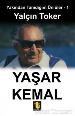Yalçın Toker - Yakından Tanıdığım Ünlüler 1 : Yaşar Kemal | Sözcü Kitabevi