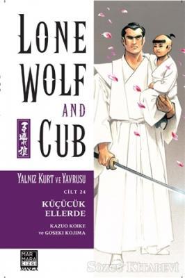 Kazuo Koike - Yalnız Kurt ve Yavrusu Cilt 24 Küçücük Ellerde | Sözcü Kitabevi