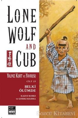 Kazuo Koike - Yalnız Kurt ve Yavrusu Cilt 25 Belki Ölümde | Sözcü Kitabevi