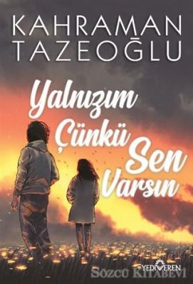 Kahraman Tazeoğlu - Yalnızım Çünkü Sen Varsın | Sözcü Kitabevi
