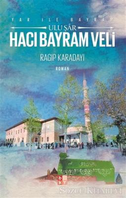 Yar ile Bayram Uluşar Hacı Bayram Veli