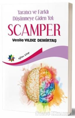 Yaratıcı ve Farklı Düşünmeye Giden Yol: Scamper