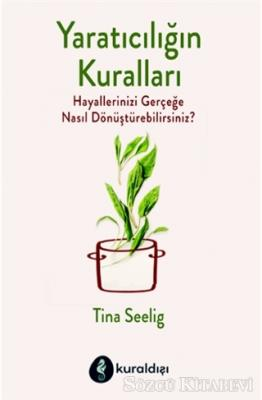 Tina Seelig - Yaratıcılığın Kuralları | Sözcü Kitabevi