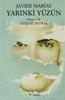 Javier Marias - Yarınki Yüzün Cilt: 1 Ateş ve Mızrak | Sözcü Kitabevi