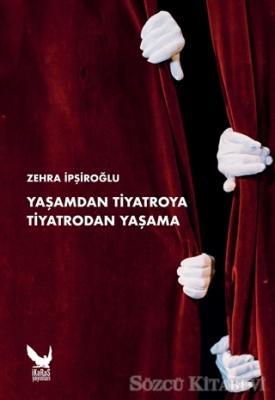 Yaşamdan Tiyatroya Tiyatrodan Yaşama