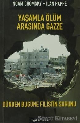 Noam Chomsky - Yaşamla Ölüm Arasında Gazze | Sözcü Kitabevi