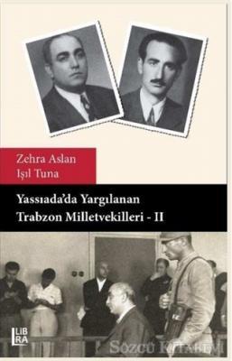 Zehra Aslan - Yassıada'da Yargılanan Trabzon Milletvekilleri - 2   Sözcü Kitabevi