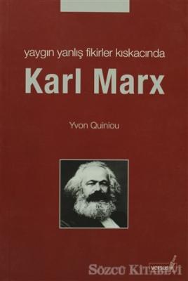 Yvon Quiniou - Yaygın Yanlış Fikirler Kıskacında Karl MarX | Sözcü Kitabevi