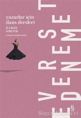 Zadie Smith - Yazarlar İçin Dans Dersleri | Sözcü Kitabevi