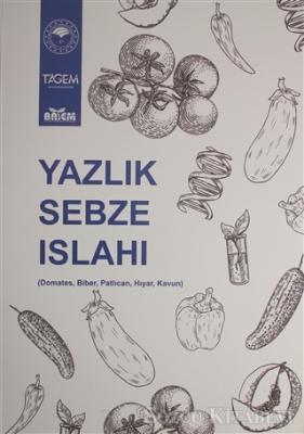Yazlık Sebze Islahı (Domates, Biber, Patlıcan, Hıyar, Kavun)