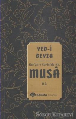 Yed-i Beyza Kuran-ı Kerimde Hz. Musa (a.s.)