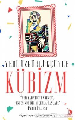 Onur Ataç - Yedi Özgürlükçüyle Kübizm | Sözcü Kitabevi