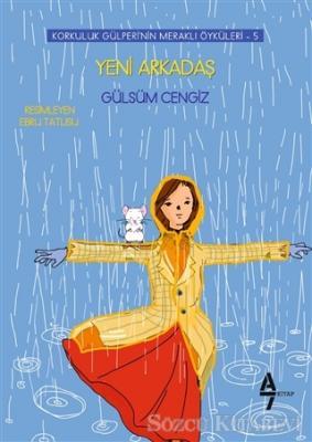 Gülsüm Cengiz - Yeni Arkadaş - Korkuluk Gülperi'nin Meraklı Öyküleri 5 | Sözcü Kitabevi