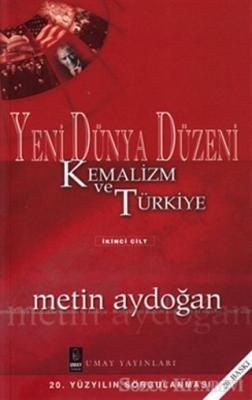 Yeni Dünya Düzeni Kemalizm ve Türkiye 2. Cilt
