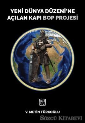 Yeni Dünya Düzeni'ne Açılan Kapı Bop Projesi