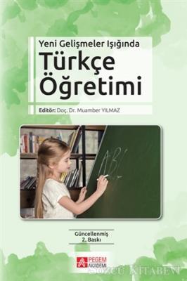 Yeni Gelişmeler Işığında Türkçe Öğretimi
