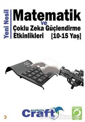 Kolektif - Yeni Nesil Matematik ve Çoklu Zeka Güçlendirme Etkinlikleri (10-15 Yaş) | Sözcü Kitabevi