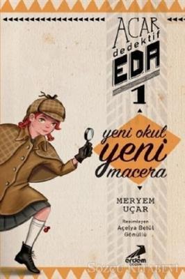 Yeni Okul Yeni Macera - Acar Dedektif Eda 1