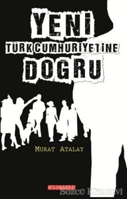 Yeni Türk Cumhuriyetine Doğru
