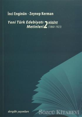 Yeni Türk Edebiyat Metinleri 2 - Hikaye (1860 - 1923)