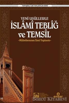 Yeni Usüllerle İslami Tebliğ ve Temsil